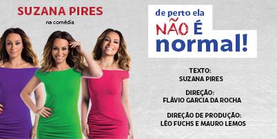 DE PERTO ELA NÃO É NORMAL